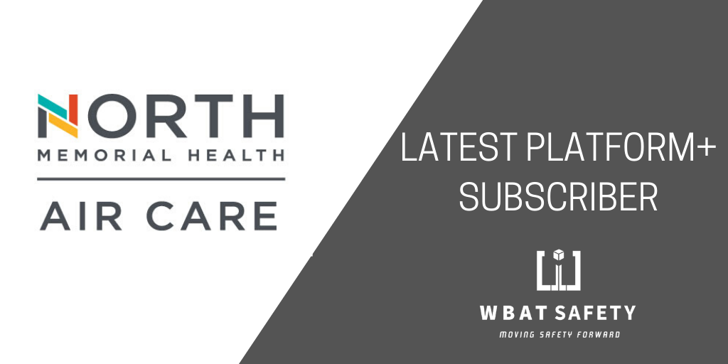 WBAT Safety Announces North Memorial Health Air Care as Latest ASAP Subscriber and Platform+ Subscriber