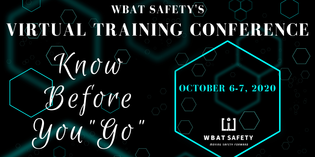 "WBAT Safety's Virtual Training Conference: Know Before You ""Go"""